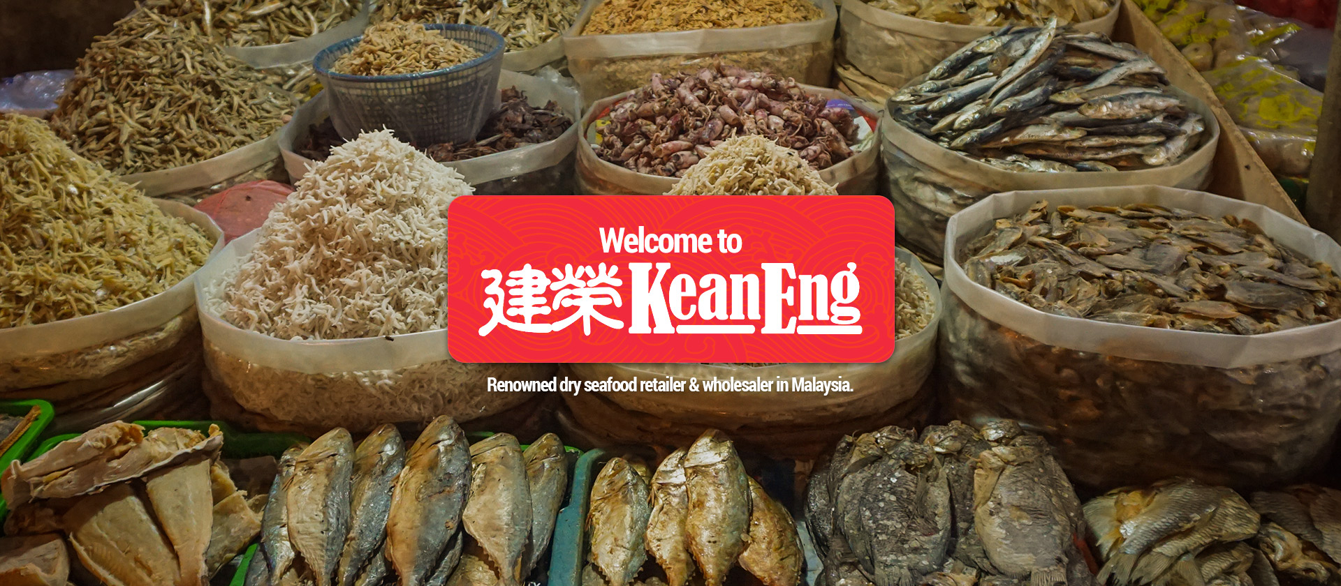 建榮 KeanEng - Renowned Dry Seafood Retail & Wholesaler in Malaysia